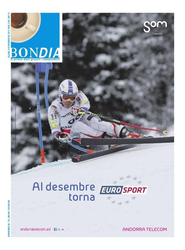 www.bondia.ad / tel. 808 888 / fax 828 888  C  M  Y  CM  MY  CMY CY  K  Marc Oliveras: Foto a Schladming: Christophe PALLO...