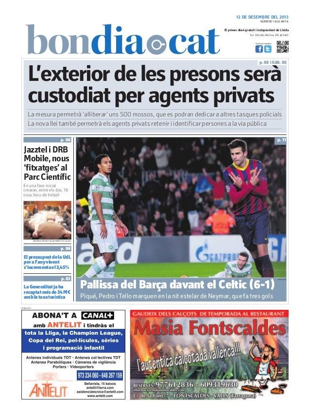 12 DE DESEMBRE DEL 2013 NÚMERO 1.833 ANY 8  El primer diari gratuït i independent de Lleida Tel.: 973 260 065 Fax: 973 261...