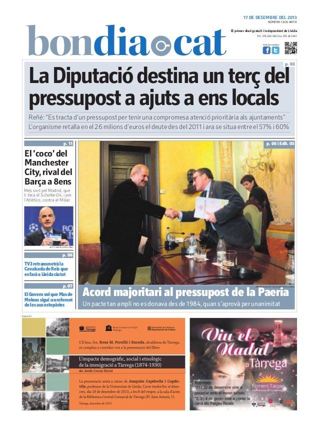 17 DE DESEMBRE DEL 2013 NÚMERO 1.835 ANY 8  El primer diari gratuït i independent de Lleida Tel.: 973 260 065 Fax: 973 261...
