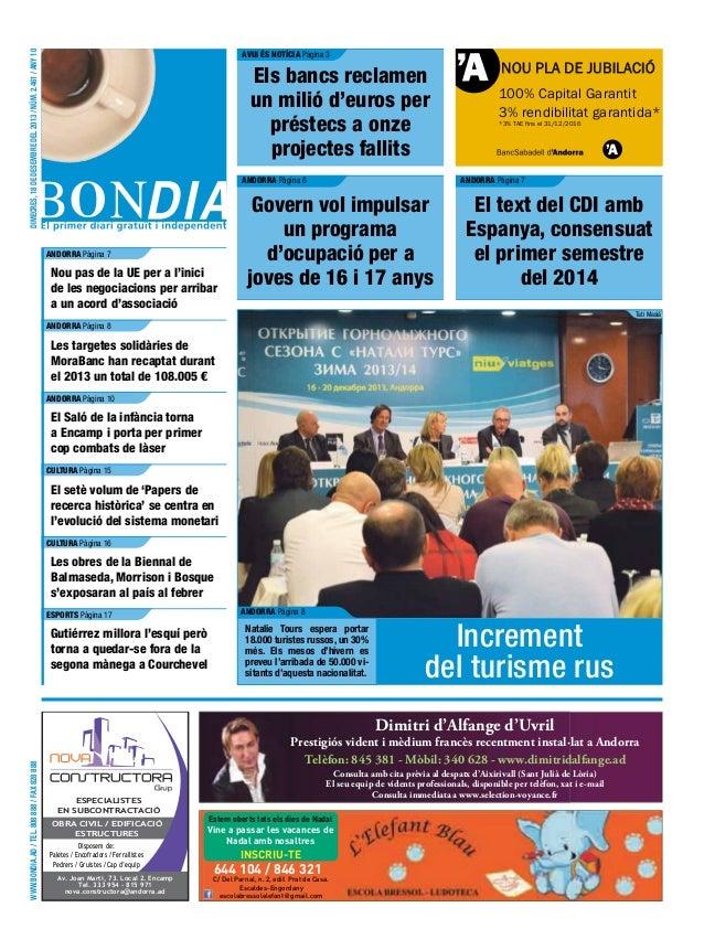 dimecres, 18 de desembre del 2013 / núm. 2.461 / any 10  avUI éS NotícIa Pàgina 3  Els bancs reclamen un milió d'euros per...