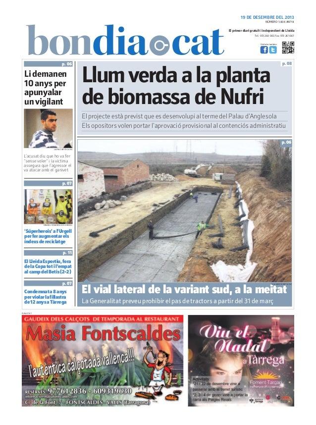 19 DE DESEMBRE DEL 2013 NÚMERO 1.836 ANY 8  El primer diari gratuït i independent de Lleida Tel.: 973 260 065 Fax: 973 261...