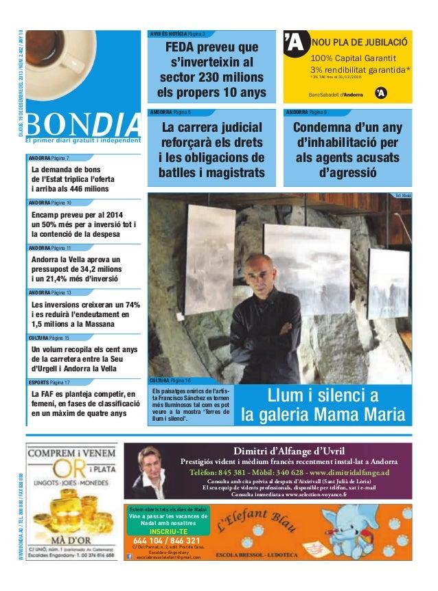 dijous, 19 de desembre del 2013 / núm. 2.462 / any 10  aVUi éS notícia Pàgina 3  FEda preveu que s'inverteixin al sector 2...