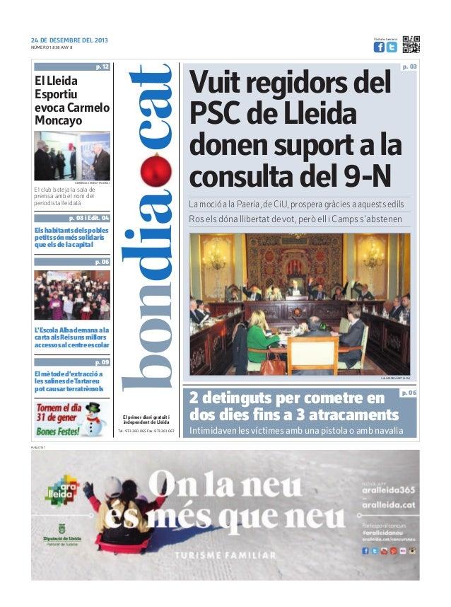 Visita'ns també a:  24 DE DESEMBRE DEL 2013 NÚMERO 1.838 ANY 8  p. 03  p. 12  Vuit regidors del PSC de Lleida donen suport...