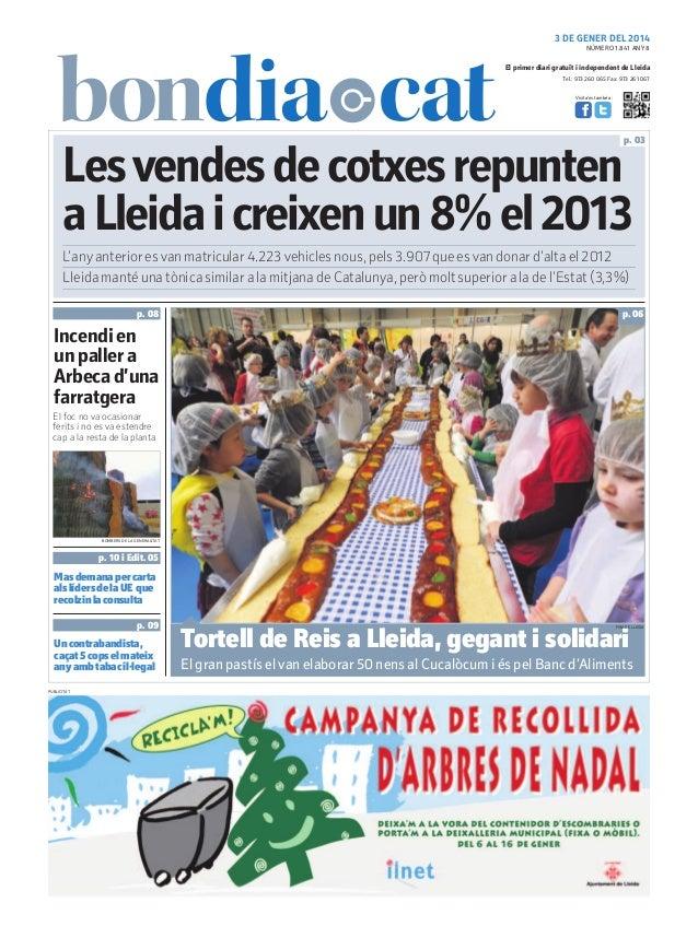 3 DE GENER DEL 2014 NÚMERO 1.841 ANY 8  El primer diari gratuït i independent de Lleida Tel.: 973 260 065 Fax: 973 261 067...