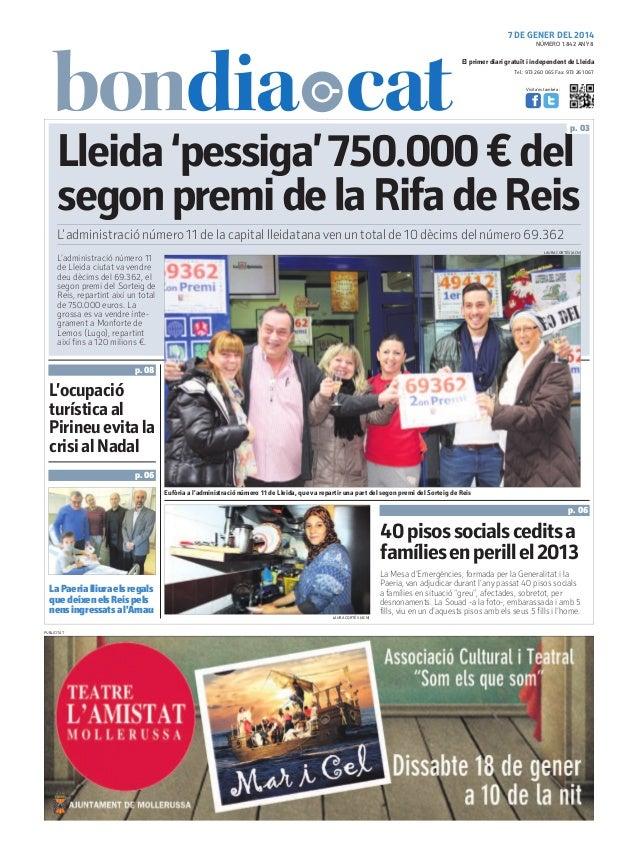 7 DE GENER DEL 2014 NÚMERO 1.842 ANY 8  El primer diari gratuït i independent de Lleida Tel.: 973 260 065 Fax: 973 261 067...