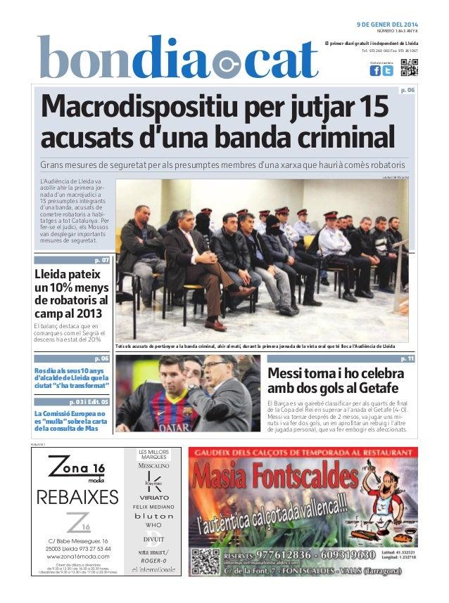 9 DE GENER DEL 2014 NÚMERO 1.843 ANY 8  El primer diari gratuït i independent de Lleida Tel.: 973 260 065 Fax: 973 261 067...
