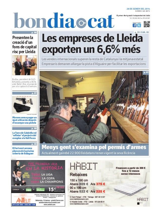 28 DE GENER DEL 2014 NÚMERO 1.851 ANY 9  El primer diari gratuït i independent de Lleida Tel.: 973 260 065 Fax: 973 261 06...