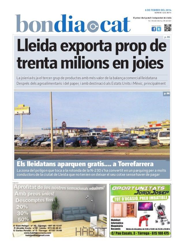 6 DE FEBRER DEL 2014 NÚMERO 1.855 ANY 9  El primer diari gratuït i independent de Lleida Tel.: 973 260 065 Fax: 973 261 06...