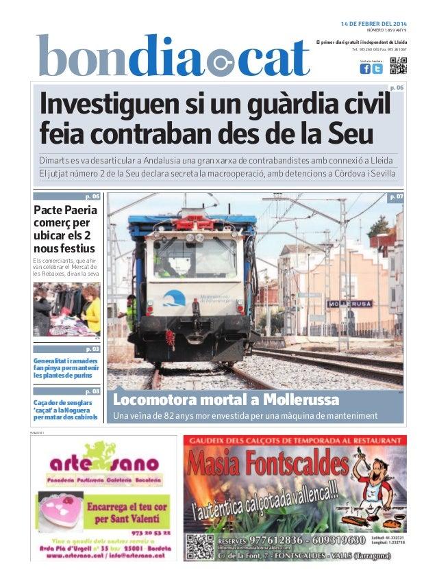 14 DE FEBRER DEL 2014 NÚMERO 1.859 ANY 9  El primer diari gratuït i independent de Lleida Tel.: 973 260 065 Fax: 973 261 0...