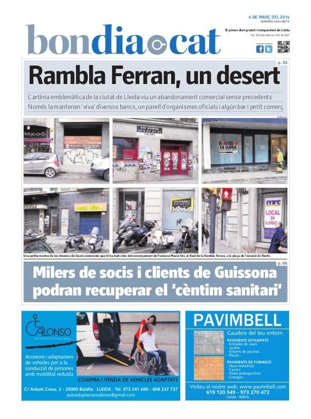 4 DE MARÇ DEL 2014 NÚMERO 1.866 ANY 9  El primer diari gratuït i independent de Lleida Tel.: 973 260 065 Fax: 973 261 067 ...