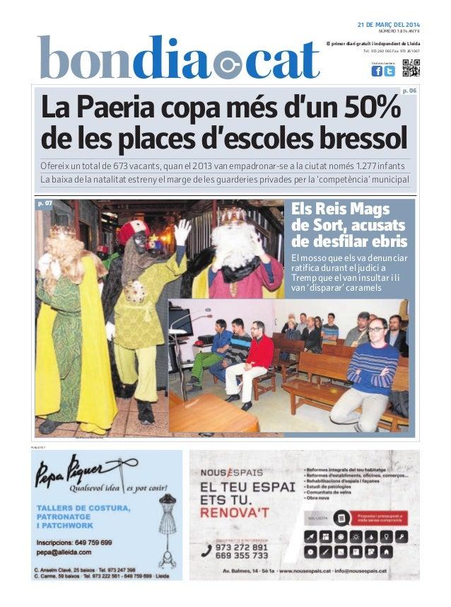 Tel.: 973 260 065 Fax: 973 261 067 El primer diari gratuït i independent de Lleida Visita'ns també a: 21 DE MARÇ DEL 2014 ...