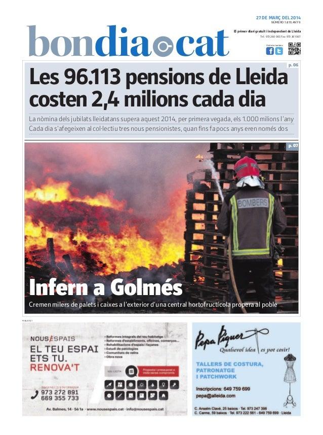 Tel.: 973 260 065 Fax: 973 261 067 El primer diari gratuït i independent de Lleida Visita'ns també a: 27 DE MARÇ DEL 2014 ...