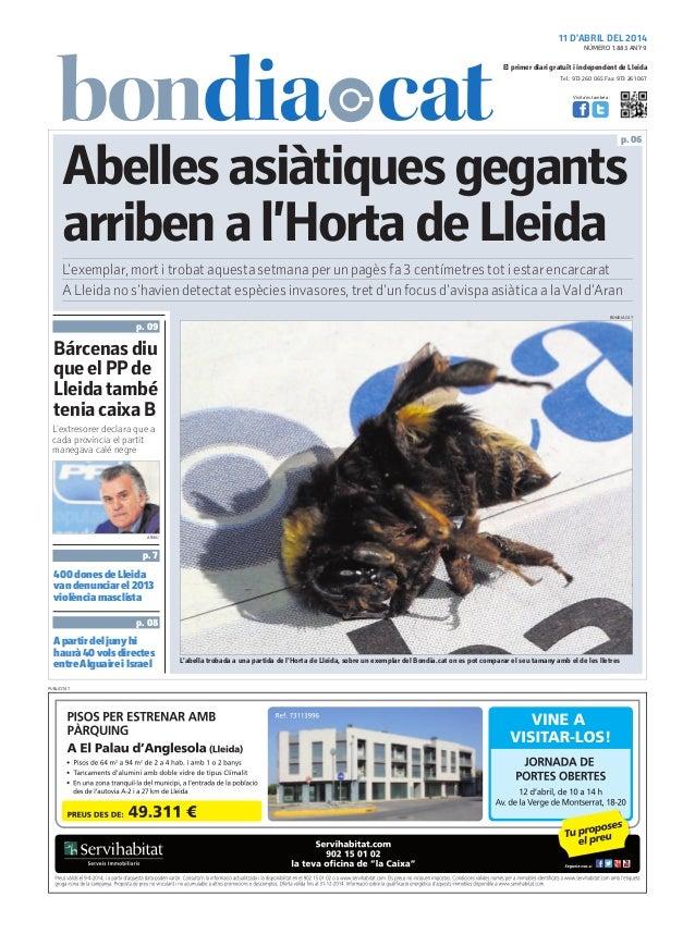 11 D'ABRIL DEL 2014 Tel.: 973 260 065 Fax: 973 261 067 El primer diari gratuït i independent de Lleida Visita'ns també a: ...