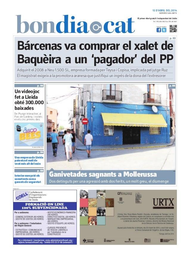 15 D'ABRIL DEL 2014 Tel.: 973 260 065 Fax: 973 261 067 El primer diari gratuït i independent de Lleida Visita'ns també a: ...