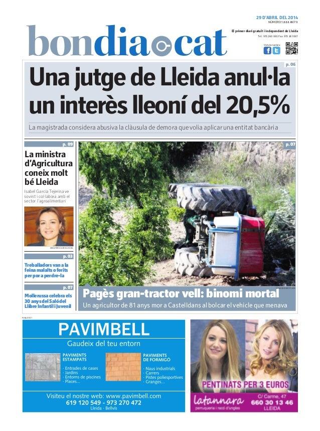 29 D'ABRIL DEL 2014 Tel.: 973 260 065 Fax: 973 261 067 El primer diari gratuït i independent de Lleida Visita'ns també a: ...