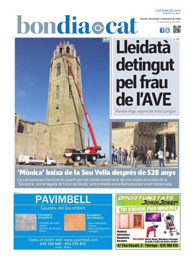 Tel.: 973 260 065 Fax: 973 261 067 El primer diari gratuït i independent de Lleida Visita'ns també a: 8 DE MAIG DEL 2014 P...