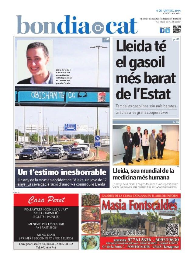 Tel.: 973 260 065 Fax: 973 261 067 El primer diari gratuït i independent de Lleida Visita'ns també a: 6 DE JUNY DEL 2014 P...