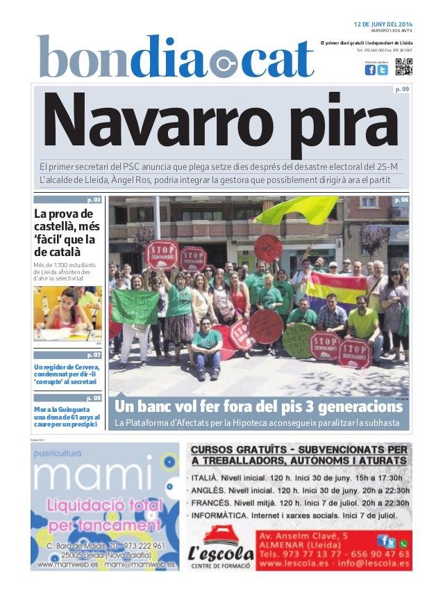 Tel.: 973 260 065 Fax: 973 261 067 El primer diari gratuït i independent de Lleida Visita'ns també a: 12 DE JUNY DEL 2014 ...