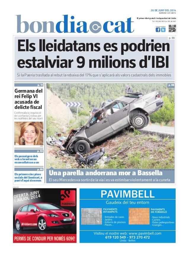 Tel.: 973 260 065 Fax: 973 261 067 El primer diari gratuït i independent de Lleida Visita'ns també a: 26 DE JUNY DEL 2014 ...