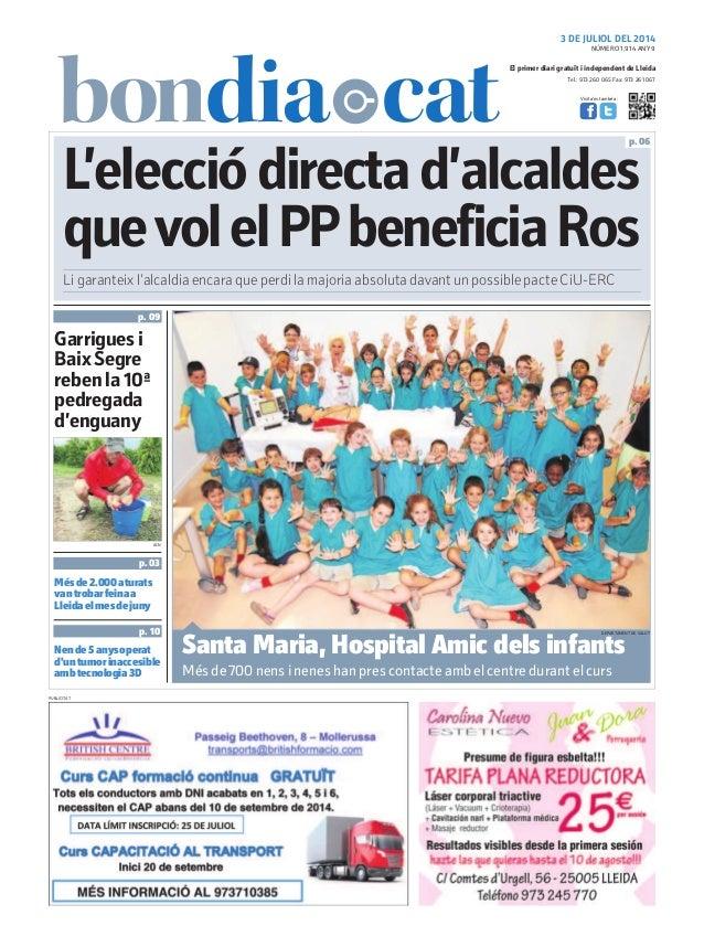 Tel.: 973 260 065 Fax: 973 261 067 El primer diari gratuït i independent de Lleida Visita'ns també a: 3 DE JULIOL DEL 2014...