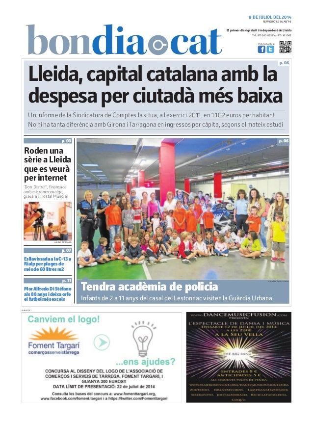 Tel.: 973 260 065 Fax: 973 261 067 El primer diari gratuït i independent de Lleida Visita'ns també a: 8 DE JULIOL DEL 2014...