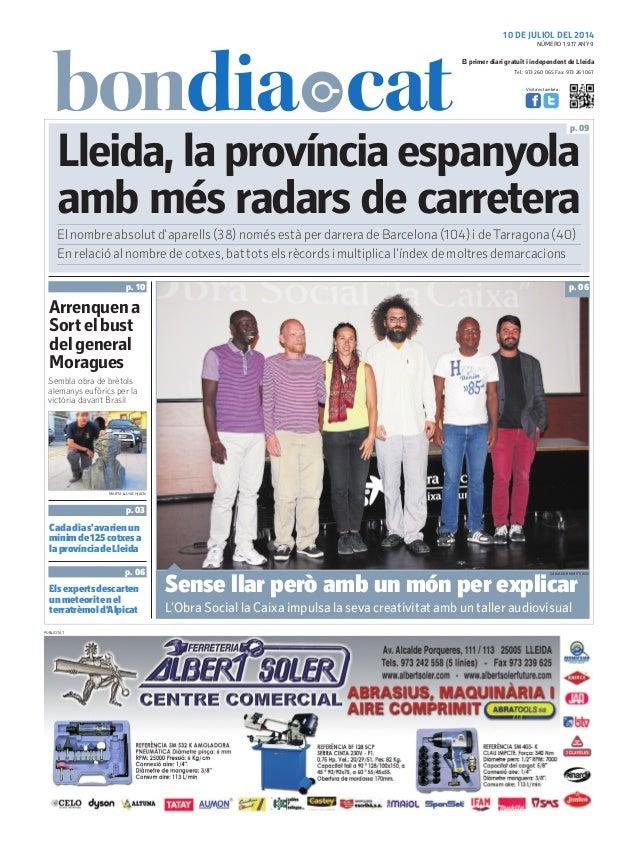 Tel.: 973 260 065 Fax: 973 261 067 El primer diari gratuït i independent de Lleida Visita'ns també a: 10 DE JULIOL DEL 201...