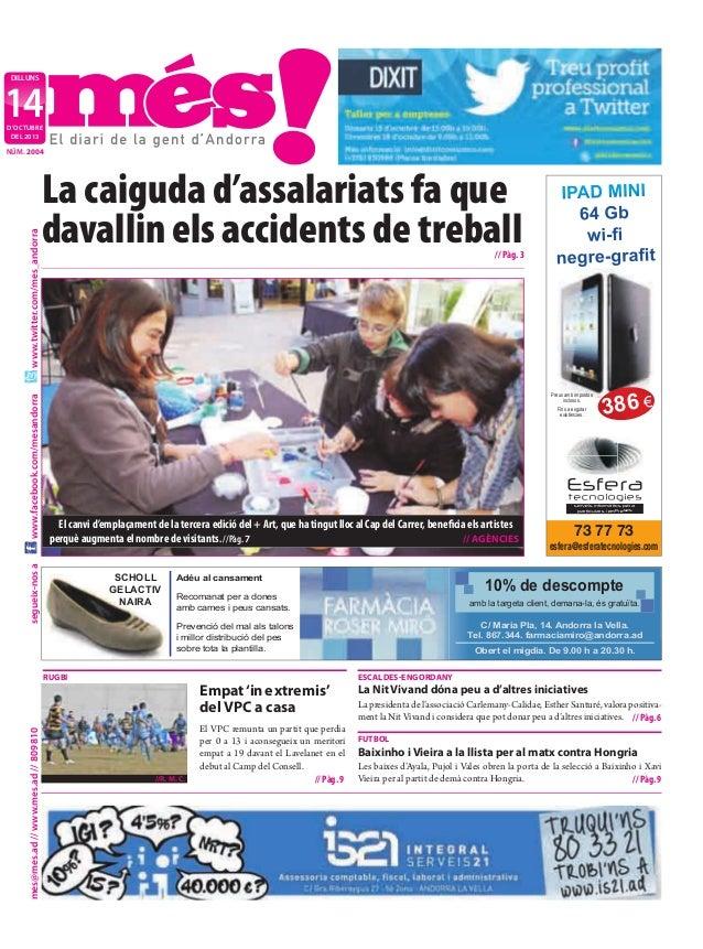 dilluns  14 d'octubre del 2013  La caiguda d'assalariats fa que davallin els accidents de treball  // Pàg. 3  Fins a esgot...