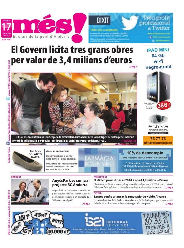 dijous  17 d'octubre deL 2013  El Govern licita tres grans obres per valor de 3,4 milions d'euros  // Pàg. 3  Fins a esgot...