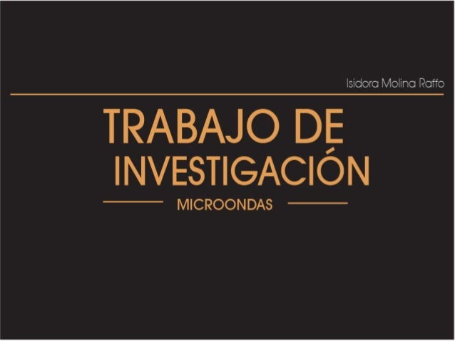 Isidoro Molino Raffo  TRABAJO DE INVESTIGACION  MICROONDAS