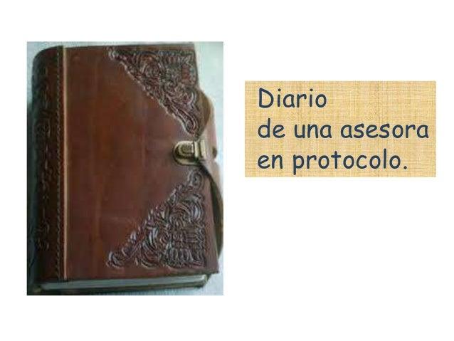 Diario de una asesora en protocolo.