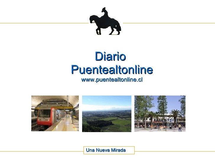 Diario  Puentealtonline www.puentealtonline.cl Una Nueva Mirada