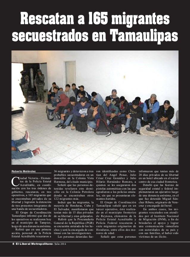 El Liberal Metropolitano /Julio 20148 Roberto Meléndez C iudad Victoria.- Elemen- tos de la Policía Estatal Acreditable, e...