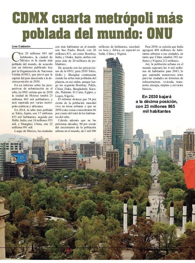Julio 2014 / El Liberal Metropolitano 5 Lino Calderón C on 20 millones 843 mil habitantes, la ciudad de México es la cuart...