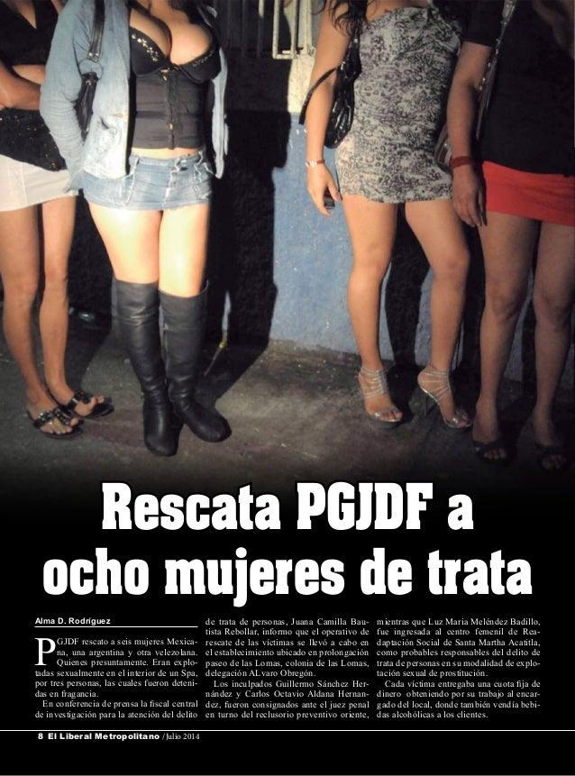 El Liberal Metropolitano /Julio 20148 Alma D. Rodríguez P GJDF rescato a seis mujeres Mexica- na, una argentina y otra vel...