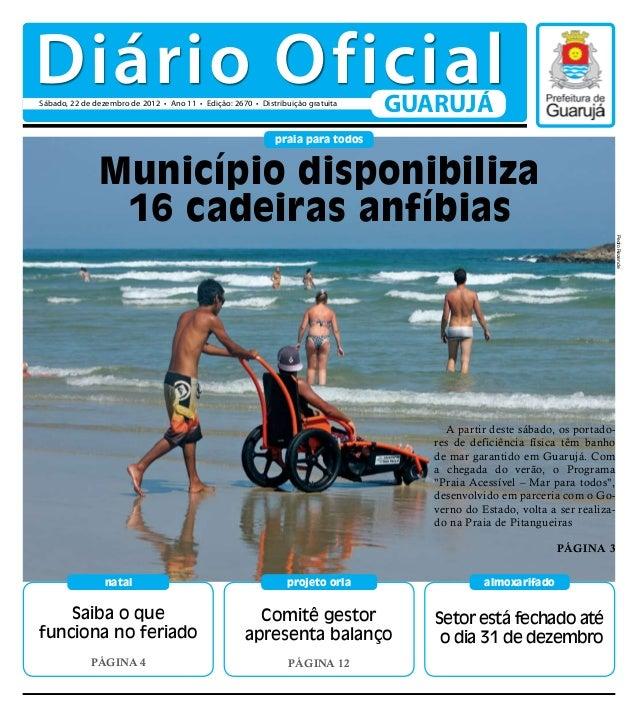 Diário OficialSábado, 22 de dezembro de 2012 • Ano 11 • Edição: 2670 • Distribuição gratuita                              ...