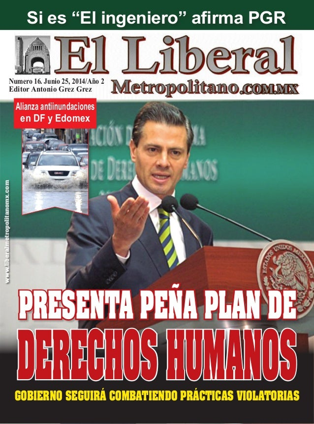 Numero 16. Junio 25, 2014/Año 2 Editor Antonio Grez Grez GOBIERNO SEGUIRÁ COMBATIENDO PRÁCTICAS VIOLATORIAS www.liberalmet...