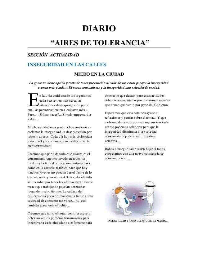 """DIARIO """"AIRES DE TOLERANCIA"""" SECCIÓN ACTUALIDADSECCIÓN ACTUALIDAD INSEGURIDAD EN LAS CALLES MIEDO EN LA CIUDAD La gente no..."""
