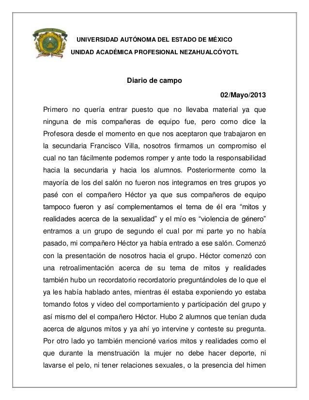 UNIVERSIDAD AUTÓNOMA DEL ESTADO DE MÉXICOUNIDAD ACADÉMICA PROFESIONAL NEZAHUALCÓYOTLDiario de campo02/Mayo/2013Primero no ...