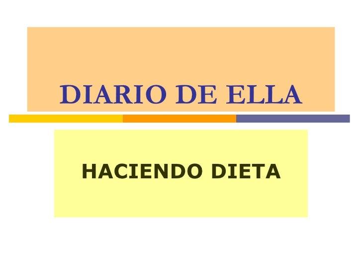 DIARIO DE ELLA HACIENDO DIETA