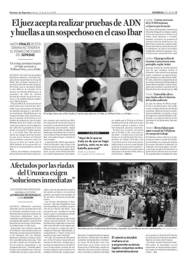 Noticias de Gipuzkoa Martes, 21 de abril de 2009 GIPUZKOA SOCIEDAD 11 DONOSTIA. El cotejo de las huellas dactilares, prime...