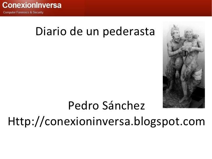 Diario de un pederasta Pedro Sánchez Http://conexioninversa.blogspot.com