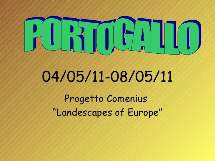 """04/05/11-08/05/11 Progetto Comenius  """" Landescapes of Europe"""" PORTOGALLO"""