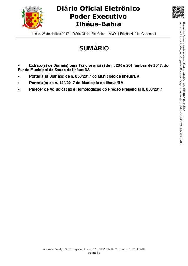 Ilhéus, 26 de abril de 2017 – Diário Oficial Eletrônico – ANO II| Edição N. 011, Caderno 1 Avenida Brasil, n. 90, Conquist...