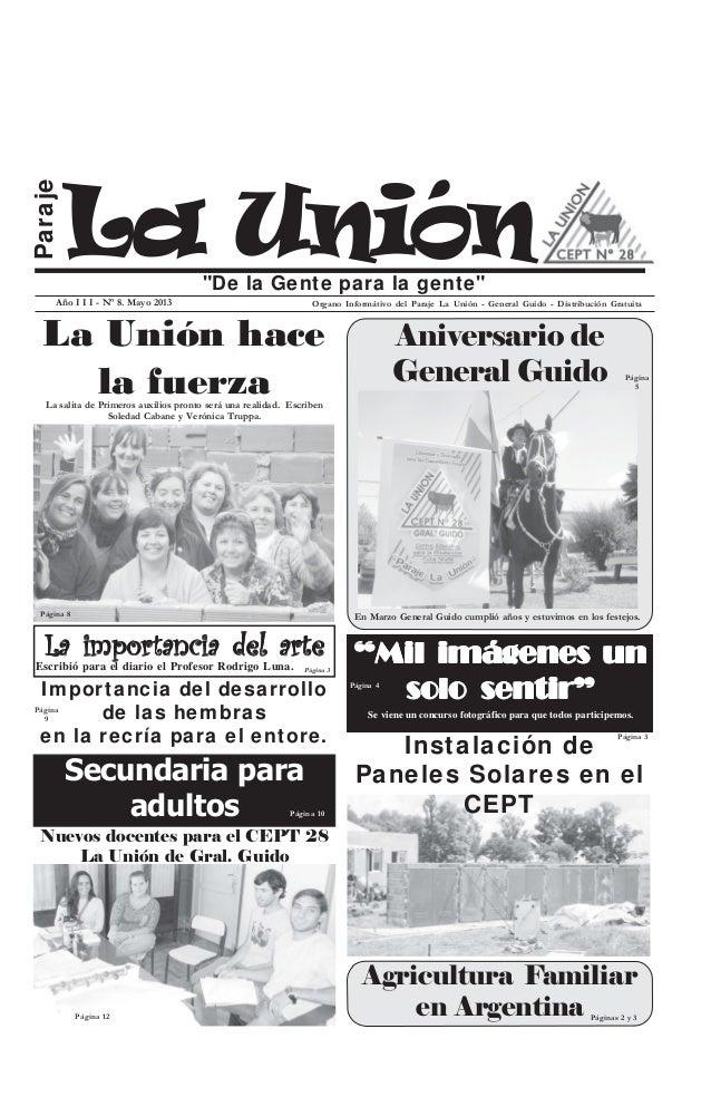 """La Unión Paraje """"De la Gente para la gente"""" Año I I I - Nº 8. Mayo 2013 Organo Informátivo del Paraje La Unión - General G..."""