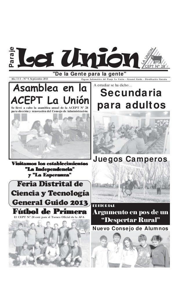 """La Unión Paraje """"De la Gente para la gente"""" Año I I I - Nº 9. Septiembre 2013 Organo Informátivo del Paraje La Unión - Gen..."""
