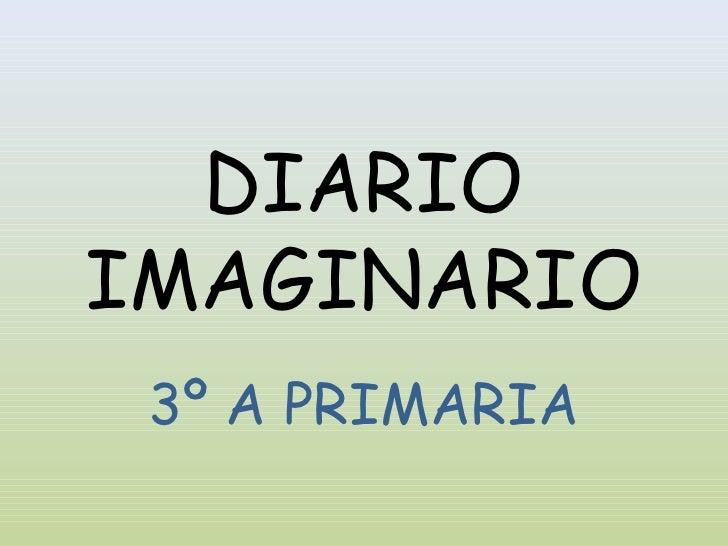 DIARIOIMAGINARIO 3º A PRIMARIA