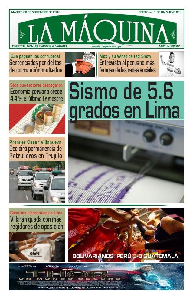 MARTES 26 DE NOVIEMBRE DE 2013  DIRECTOR: MANUEL CARRIÓN ALVARADO  !Qué paguen los corruptos!  Sentenciados por delitos de...