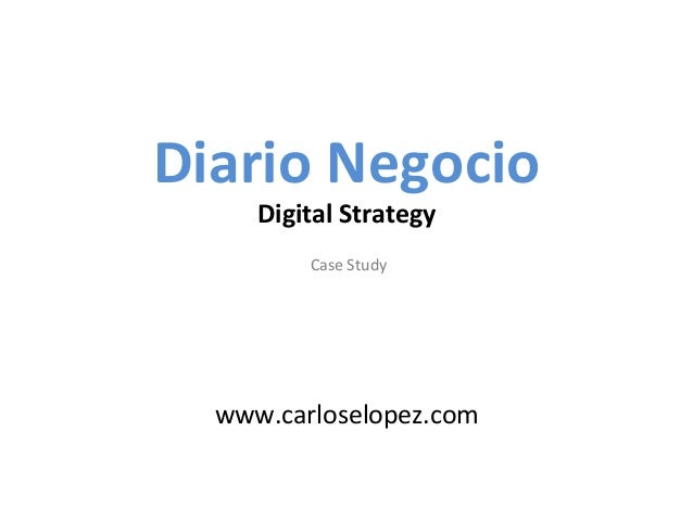 Diario Negocio      Digital Strategy                  Study           Case                  ...
