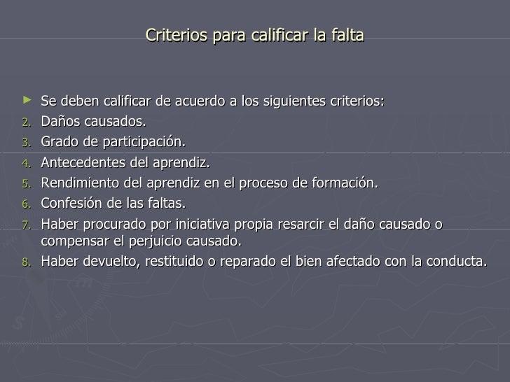 Criterios para calificar la falta <ul><li>Se deben calificar de acuerdo a los siguientes criterios: </li></ul><ul><li>Daño...