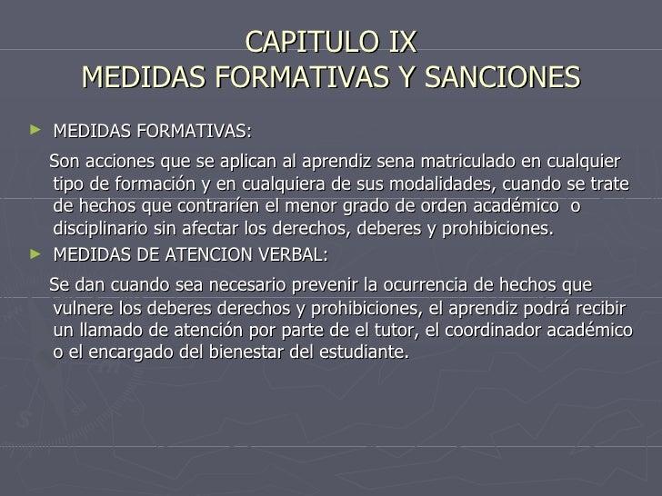 CAPITULO IX MEDIDAS FORMATIVAS Y SANCIONES <ul><li>MEDIDAS FORMATIVAS: </li></ul><ul><li>Son acciones que se aplican al ap...